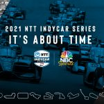 NTT INDYCAR SERIES Features Nine Races on Broadcast Network NBC in 2021