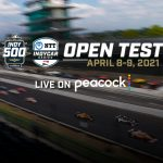 Indy 500 Open Test Launches Exclusive INDYCAR Coverage on Peacock